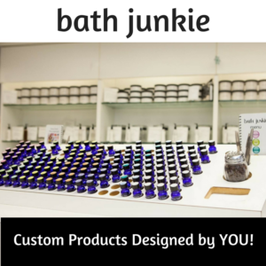 custom products designed by you at bath junkie